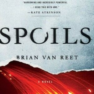🆕Spoils A Novel By Brian Van Reet Hardcover Book